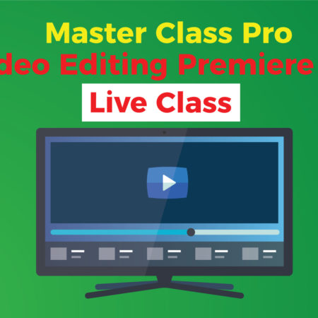 Master Class: Professional Video Editing Premiere Pro